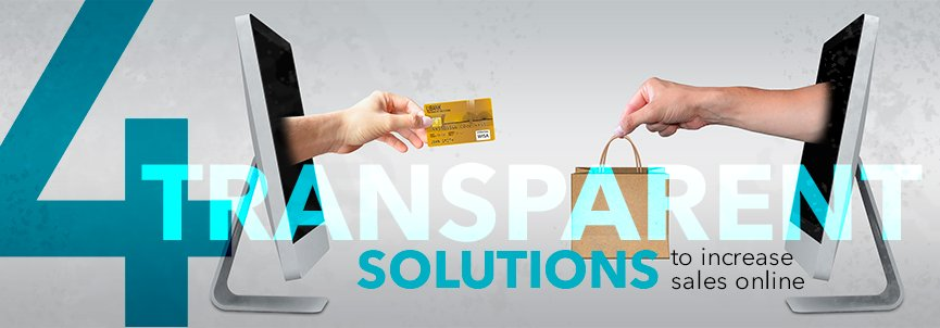 transparent solutions to increase sales online