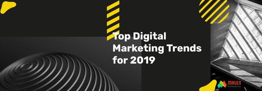 top digital marketing trends for 2019